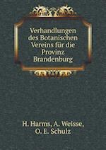 Verhandlungen Des Botanischen Vereins Fur Die Provinz Brandenburg