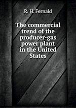 The commercial trend of the producer-gas power plant in the United States