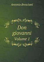 Don Giovanni Volume 1 af Antonio Bresciani