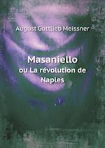 Masaniello Ou La Revolution de Naples af August Gottlieb Meissner