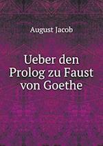 Ueber Den PROLOG Zu Faust Von Goethe af August Jacob