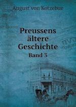 Preussens Altere Geschichte Band 3 af August Von Kotzebue