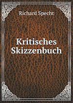 Kritisches Skizzenbuch af Richard Specht
