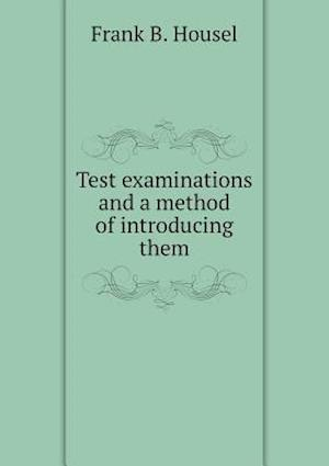 Test examinations and a method of introducing them