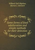 Some forms of food adulteration and simple methods for their detection