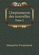 L'Heptameron Des Nouvelles Tome 2 af Marguerite D'Angouleme