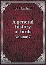 A General History of Birds Volume 7 af John Latham
