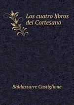Los Cuatro Libros del Cortesano af Baldassarre Castiglione