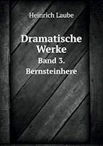 Dramatische Werke Band 3. Bernsteinhere