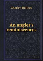 An Angler's Reminiscences af Charles Hallock
