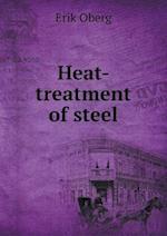 Heat-Treatment of Steel af Erik Oberg
