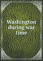 Washington During War Time af Marcus Benjamin