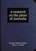 A Research on the Pines of Australia af Richard Thomas Baker