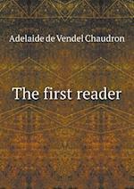 The First Reader af Adelaide De Vendel Chaudron