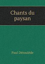 Chants Du Paysan af Paul Deroulede