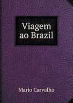 Viagem Ao Brazil af Mario Carvalho