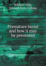 Premature Burial and How It May Be Prevented af William Tebb