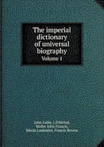 The Imperial Dictionary of Universal Biography Volume 1 af John Eadie