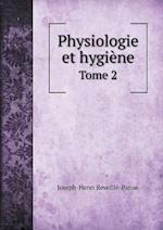 Physiologie Et Hygiene Tome 2 af Joseph-Henri Reveille-Parise