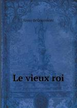 Le Vieux Roi af Remy De Gourmont