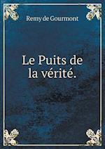 Le Puits de La Verite af Remy De Gourmont