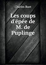 Les Coups D'Epee de M. de Puplinge af Charles Buet