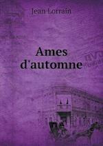 Ames D'Automne af Jean Lorrain