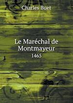 Le Marechal de Montmayeur 1465 af Charles Buet