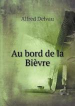 Au Bord de La Bievre af Alfred Delvau