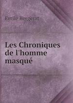 Les Chroniques de L'Homme Masque af Emile Bergerat