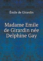 Madame Emile de Girardin Nee Delphine Gay af Emile de Girardin