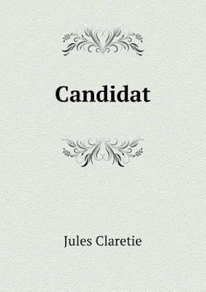 Bog, paperback Candidat af Jules Claretie