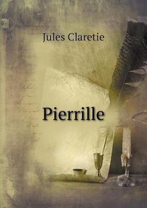 Bog, paperback Pierrille af Jules Claretie