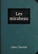 Les Mirabeau af Jules Claretie