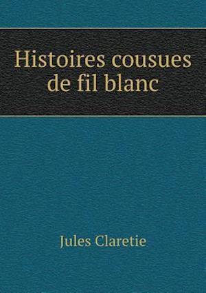Histoires Cousues de Fil Blanc