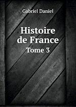 Histoire de France Tome 3 af Gabriel Daniel