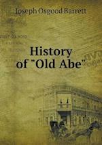 "History of ""Old Abe"""