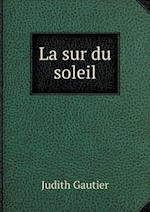 La Sur Du Soleil af Judith Gautier