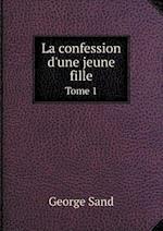 La Confession D'Une Jeune Fille Tome 1