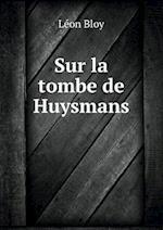 Sur La Tombe de Huysmans af Leon Bloy
