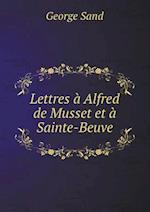 Lettres a Alfred de Musset Et a Sainte-Beuve