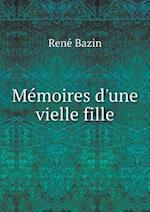 Memoires D'Une Vielle Fille af Rene Bazin