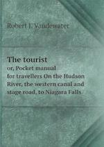 The tourist or, Pocket manual for travellers On the Hudson River, the western canal and stage road, to Niagara Falls
