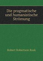 Die Pragmatische Und Humanistische Stromung