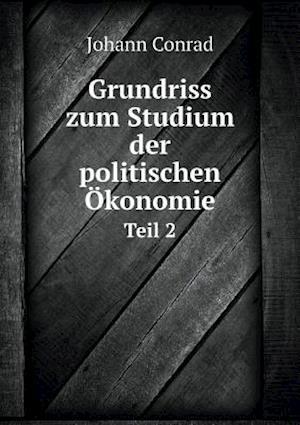Grundriss Zum Studium Der Politischen Okonomie Teil 2
