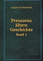 Preussens Altere Geschichte Band 2 af August Von Kotzebue