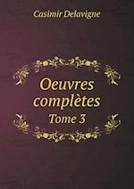 Oeuvres Completes Tome 3 af Casimir Delavigne