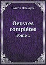 Oeuvres Completes Tome 1 af Casimir Delavigne