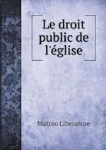 Le Droit Public de L'Eglise af Matteo Liberatore