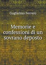 Memorie E Confessioni Di Un Sovrano Deposto af Guglielmo Ferrero